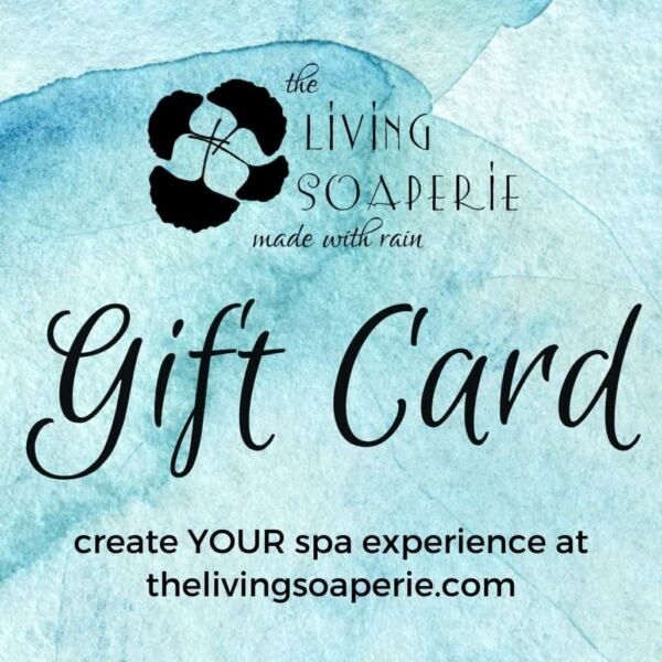 Gift Card The Living Soaperie Made with Rain